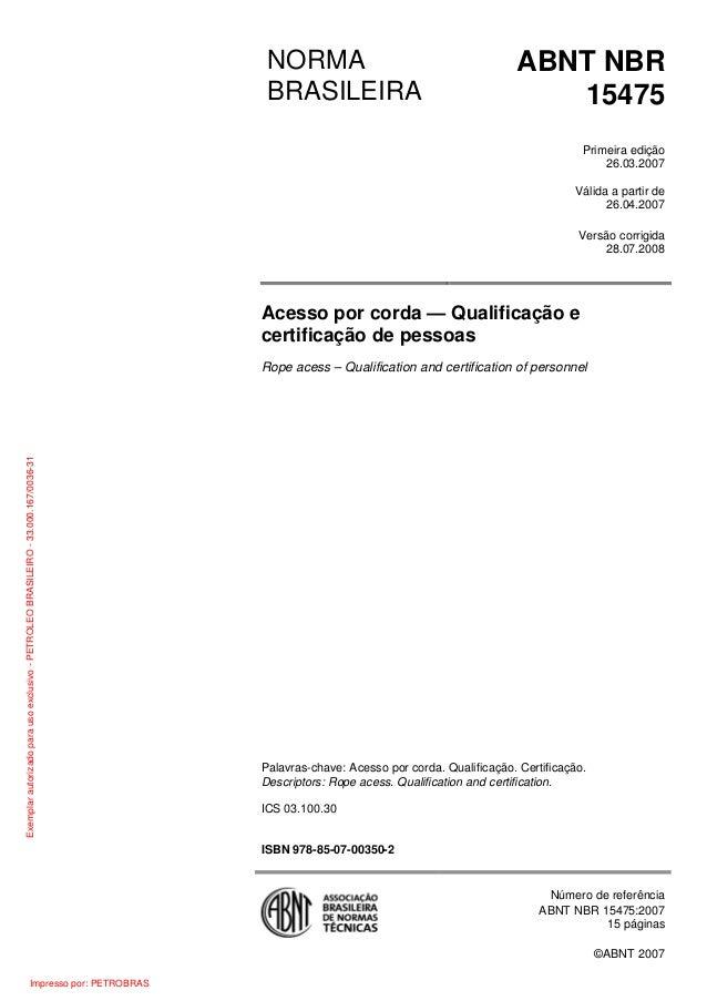 ABNT NBR 15475 Primeira edição 26.03.2007 Válida a partir de 26.04.2007 NORMA BRASILEIRA Versão corrigida 28.07.2008 Acess...