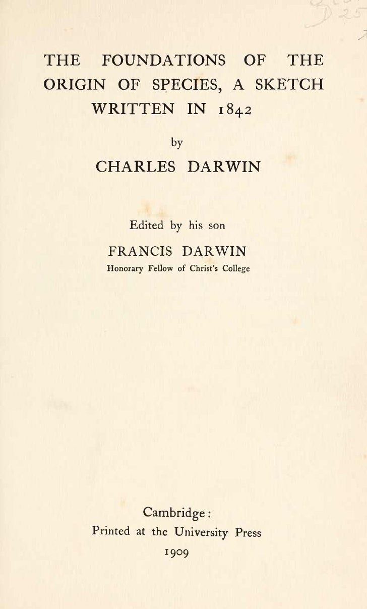 darwin essay 1842 Lived and worked from 1842 until his death, confirms that this admiration  continued:  darwin's reading, and rereading, of austen's novels would seem the   darwin proudly quotes this principle in his essay on his grandfather's life as an .