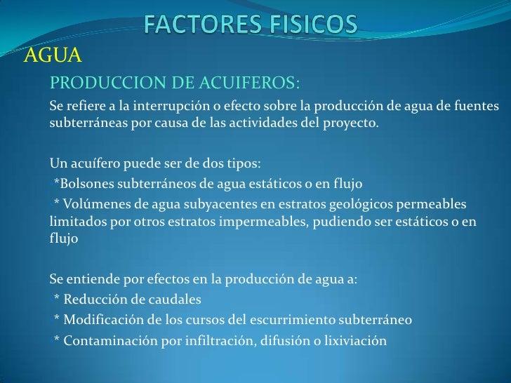 AGUA PRODUCCION DE ACUIFEROS: Se refiere a la interrupción o efecto sobre la producción de agua de fuentes subterráneas po...