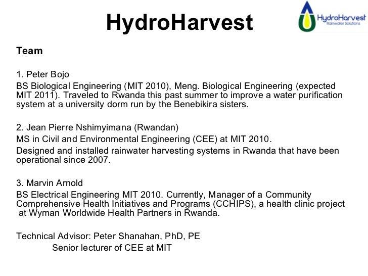 HydroHarvest  <ul><li>Team  </li></ul><ul><li>1. Peter Bojo </li></ul><ul><li>BS Biological Engineering (MIT 2010), Meng. ...