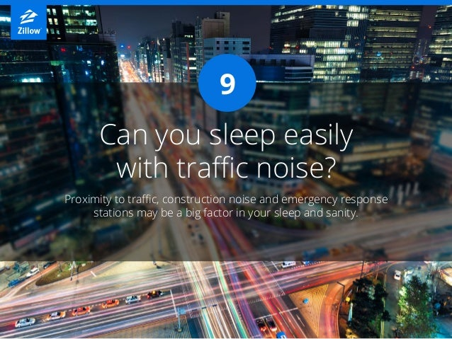 Can you sleep easily with traffic noise? Proximity to traffic, construction noise and emergency response stations may be a...