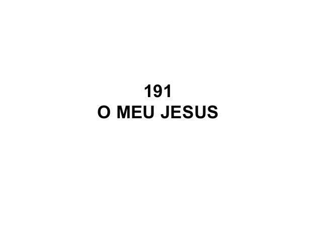 191 O MEU JESUS