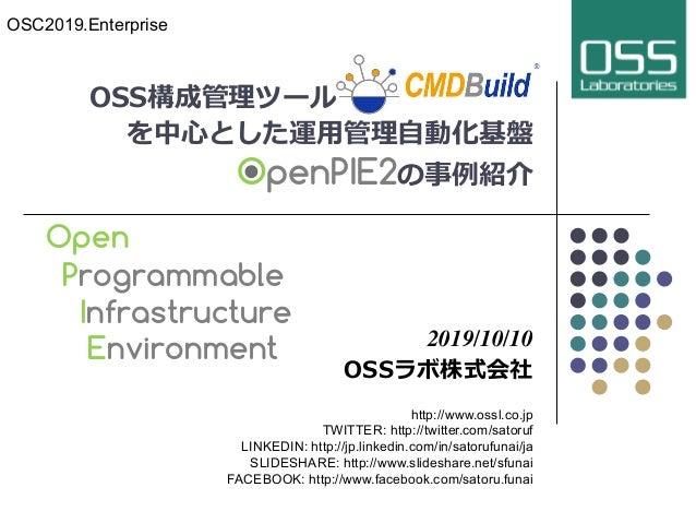 B B OpenPIE2 C D 2019/10/10 http://www.ossl.co.jp TWITTER: http://twitter.com/satoruf LINKEDIN: http://jp.linkedin.com/in/...