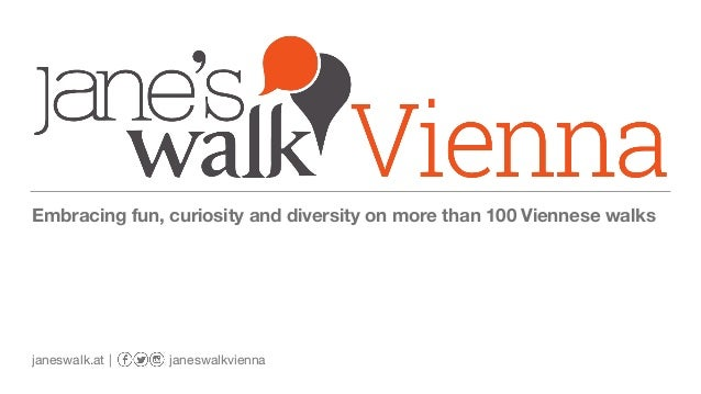 Embracing fun, curiosity and diversity on more than 100 Viennese walks janeswalk.at | janeswalkvienna