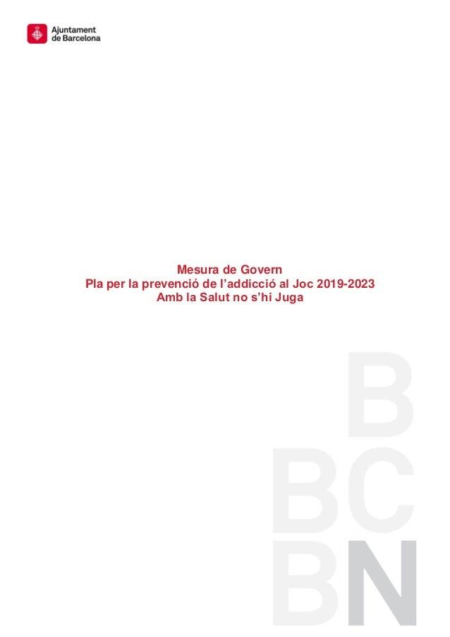 Mesura de Govern Pla per la prevenció de l'addicció al Joc 2019-2023 Amb la Salut no s'hi Juga
