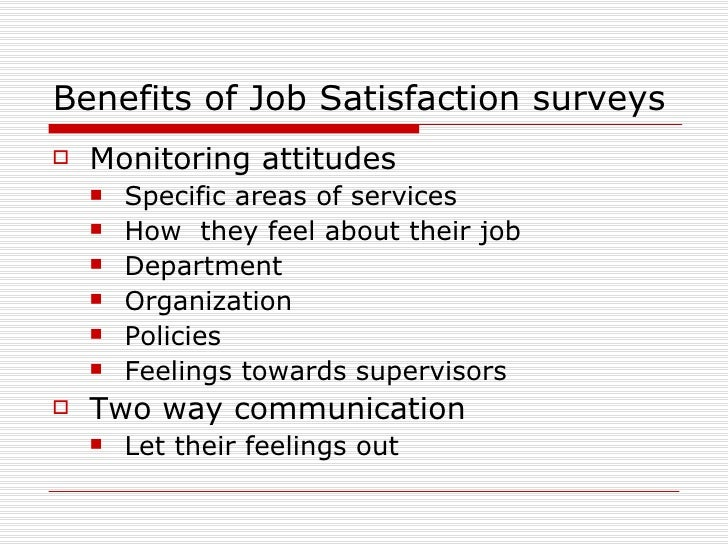 work is a source of satisfaction (the employee's engagement with the work, social engagement with co-workers) [32] recruitment sources and job satisfaction: job satisfaction lets employees be more settled, productive and.