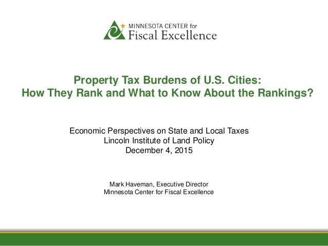 1/12/2012 Property Tax Burdens of U.S. Cities: How They Rank and What to Know About the Rankings? Mark Haveman, Executive ...