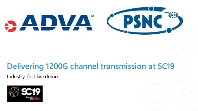 Delivering 1200G channel transmission at SC19 Industry-first live demo