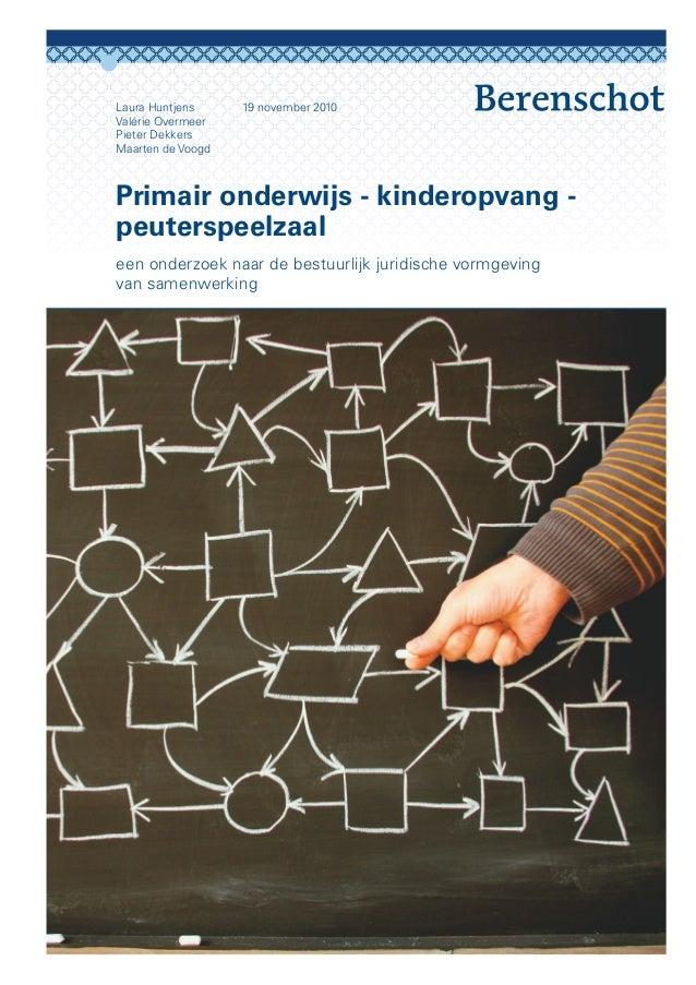 Laura Huntjens     19 november 2010Valérie OvermeerPieter DekkersMaarten de Voogdprimair onderwijs - kinderopvang -peuters...