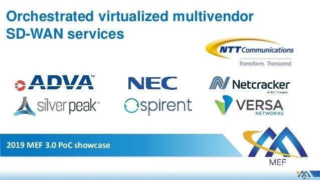 Orchestrated virtualized multivendor SD-WAN services 2019 MEF 3.0 PoC showcase