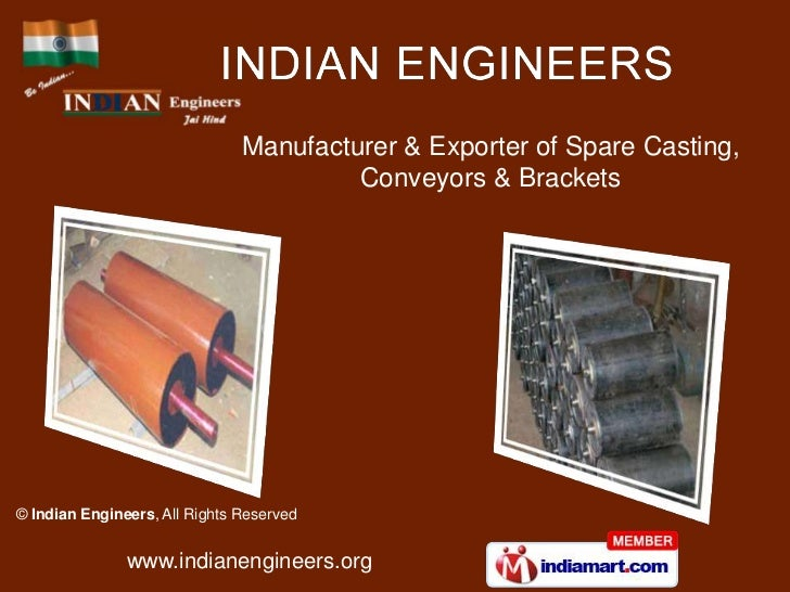 Manufacturer & Exporter of Spare Casting,                                        Conveyors & Brackets© Indian Engineers, A...