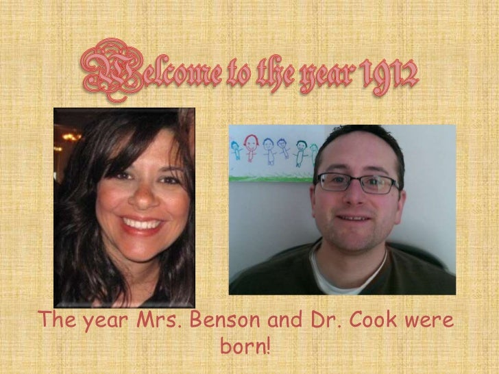 The year Mrs. Benson and Dr. Cook were                born!