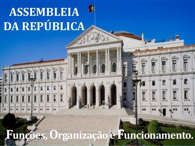 www.themegallery.com  ASSEMBLEIA Contents DA REPÚBLICA 1  4  Funções, Organização e Funcionamento.