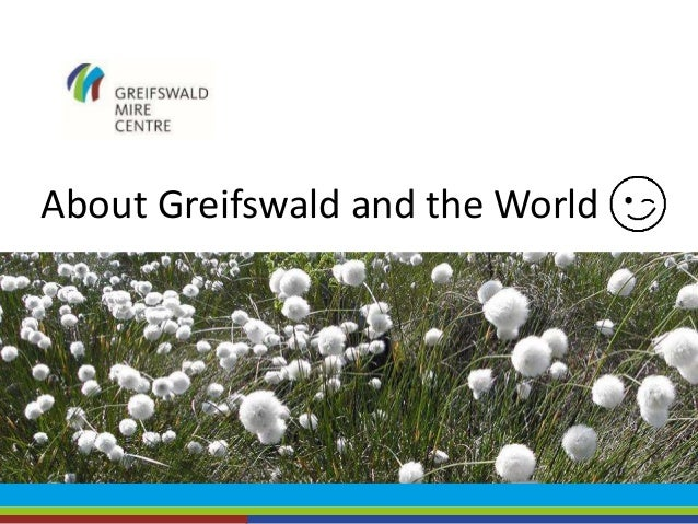 About Greifswald and the World