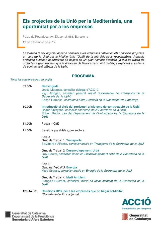 Els projectes de la Unió per la Mediterrània, una          oportunitat per a les empreses          Palau de Pedralbes. Av....