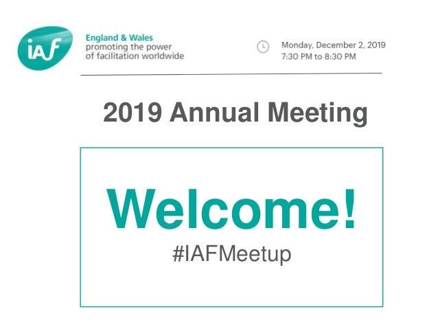 Welcome! #IAFMeetup 2019 Annual Meeting