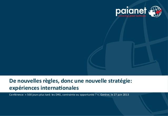 De  nouvelles  règles,  donc  une  nouvelle  stratégie:   expériences  interna7onales   Conférence:  «...