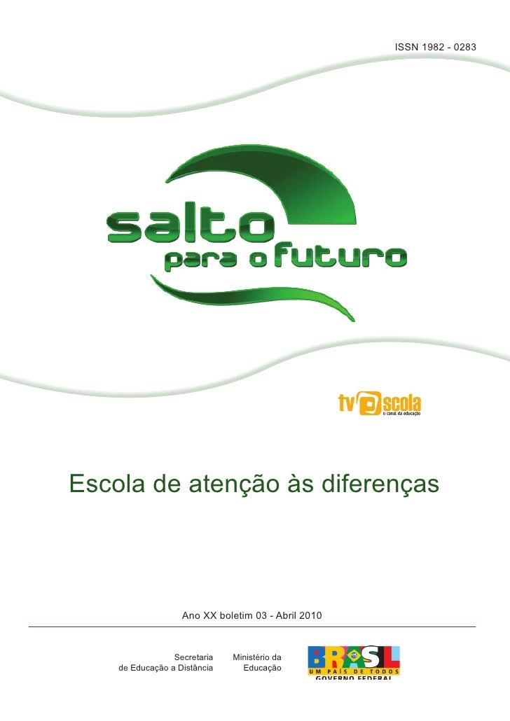 ISSN 1982 - 0283Escola de atenção às diferenças                   Ano XX boletim 03 - Abril 2010                 Secretari...