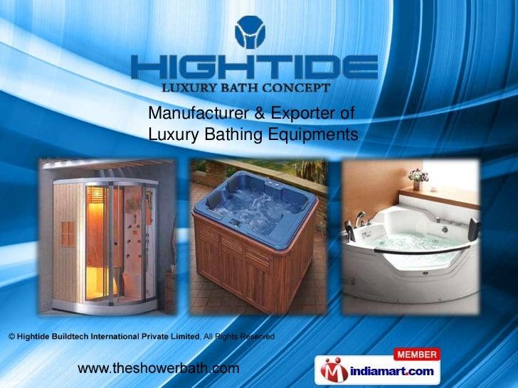 Manufacturer & Exporter ofLuxury Bathing Equipments