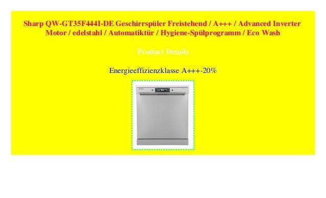 Sharp QW GT35F444I DE Geschirrspüler Freistehend / A+++ / Advanced Inverter  Motor / Edelstahl / Automatiktür / Hygiene Spülprogramm / Eco Wash