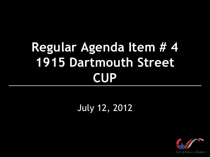 Regular Agenda Item # 41915 Dartmouth Street          CUP       July 12, 2012