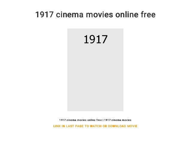 1917 Cinema Movies Online Free