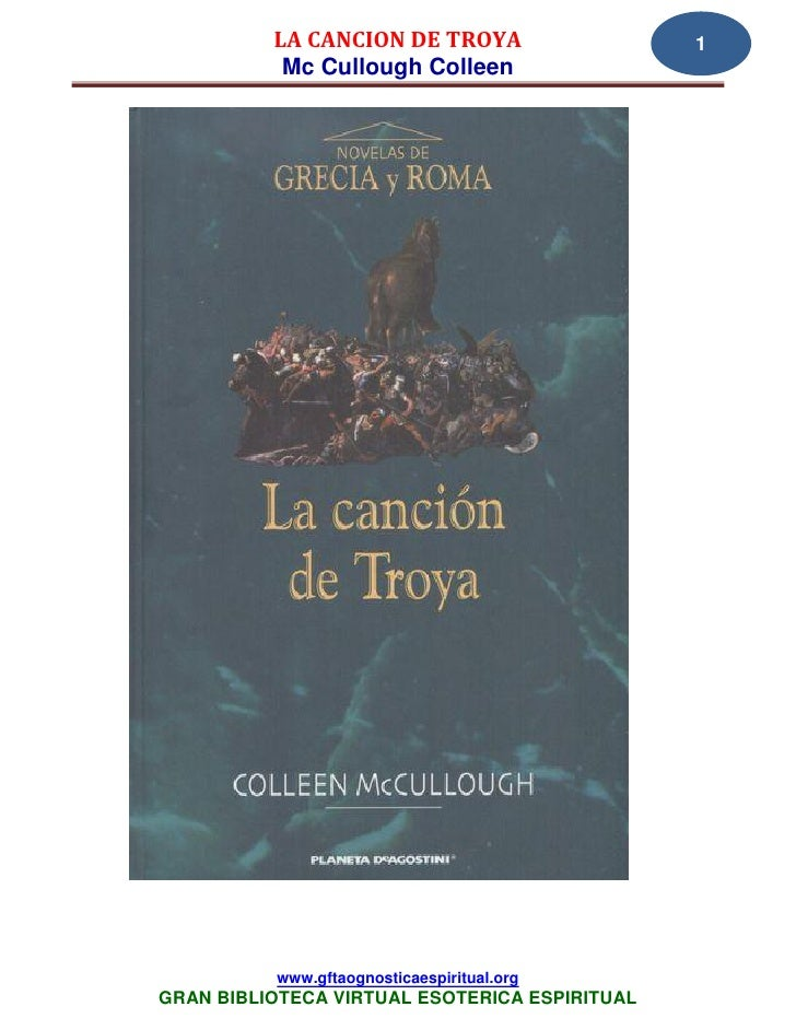 LA CANCION DE TROYA                  1           Mc Cullough Colleen          www.gftaognosticaespiritual.orgGRAN BIBLIOTE...