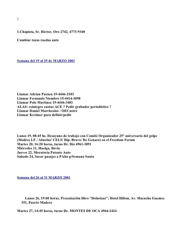 1   1.Chapista, Sr. Héctor, Oro 2742, 4773-9340  Cambiar tazas ruedas auto     Semana del 19 al 25 de MARZO 2001     Llama...