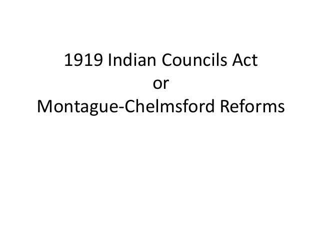 1919 Indian Councils ActorMontague-Chelmsford Reforms