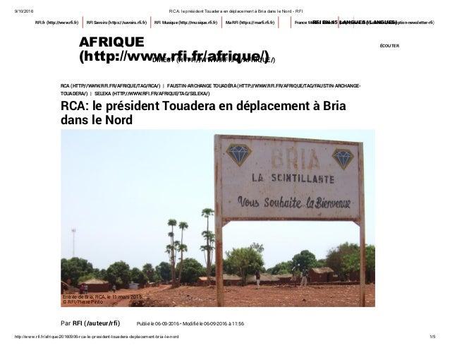 9/10/2016 RCA:leprésidentTouaderaendéplacementàBriadansleNordRFI http://www.rfi.fr/afrique/20160906rcalepr...