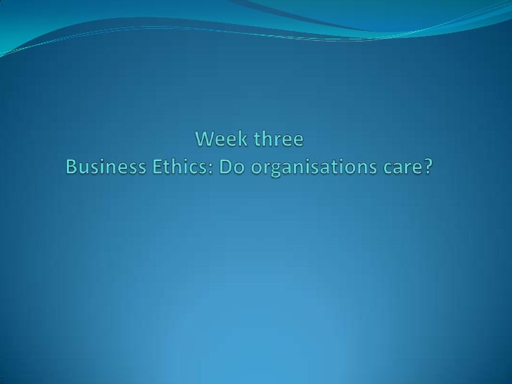 By the end of this class you will have had           the opportunity to: Gain an understanding of business ethics and  co...