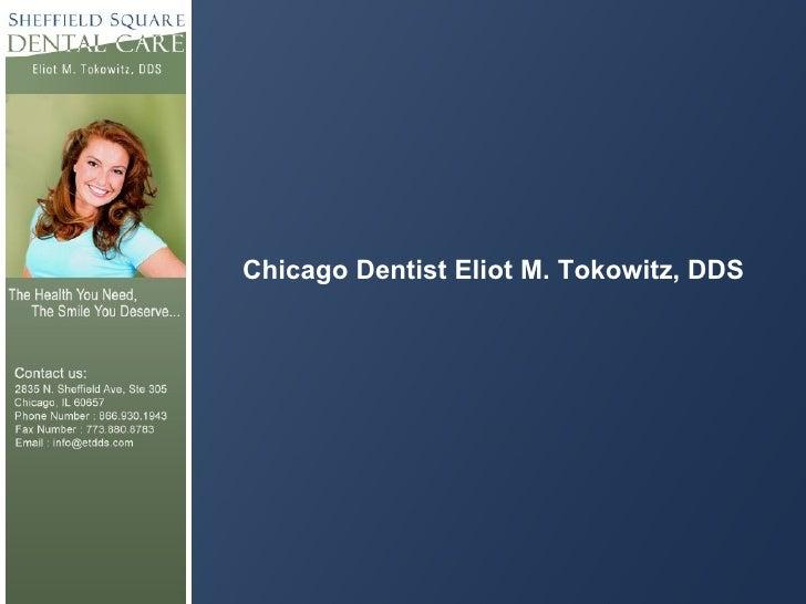 Chicago Dentist Eliot M. Tokowitz, DDS