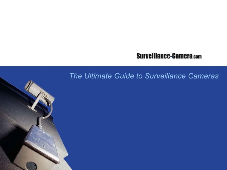 The Ultimate Guide to Surveillance Cameras