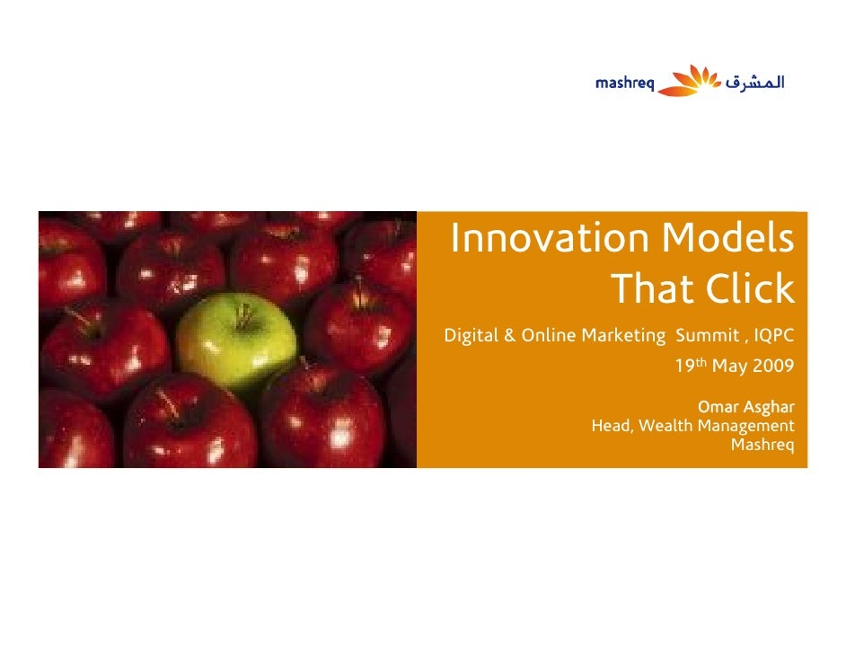 Innovation Models         That Click Digital & Online Marketing Summit , IQPC                           19th May 2009     ...