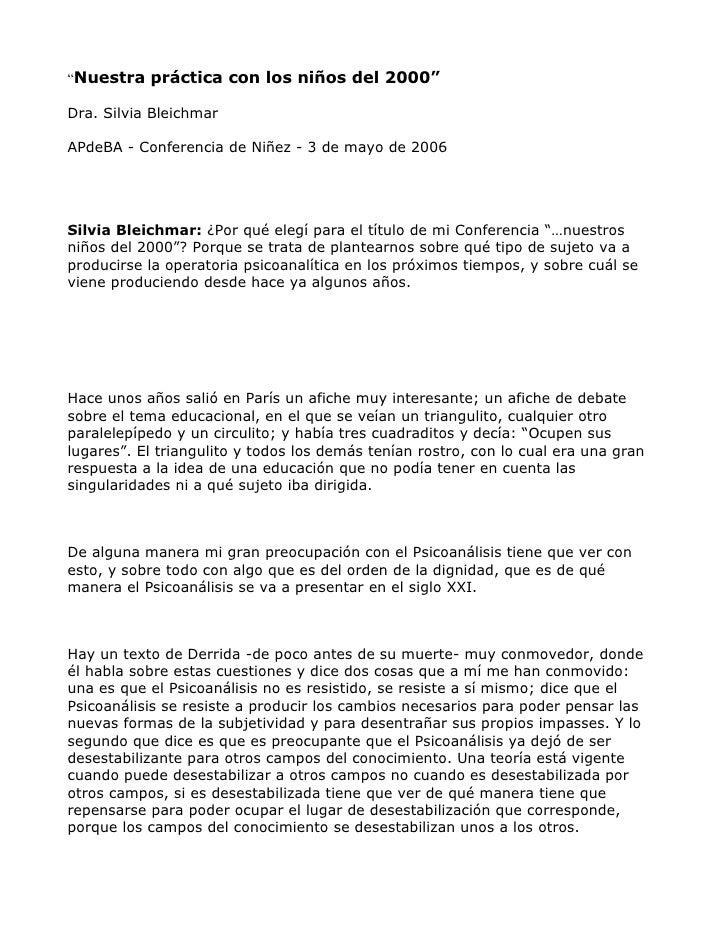 """""""Nuestra práctica con los niños del 2000""""  Dra. Silvia Bleichmar  APdeBA - Conferencia de Niñez - 3 de mayo de 2006     Si..."""