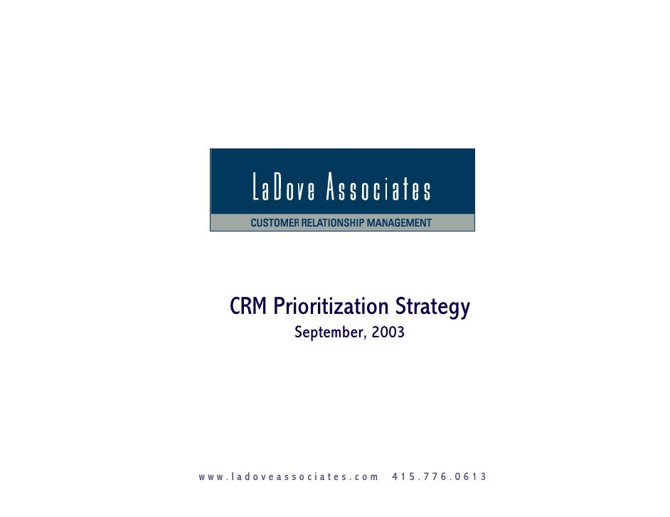CRM Prioritization Strategy             September, 2003     www.ladoveassociates.com   415.776.0613