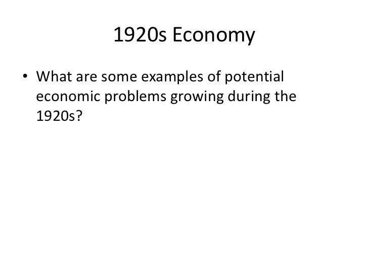 economic problems of the 1920 s Great depression, worldwide economic great britain struggled with low growth and recession during most of the second half of the 1920s there was a problem.