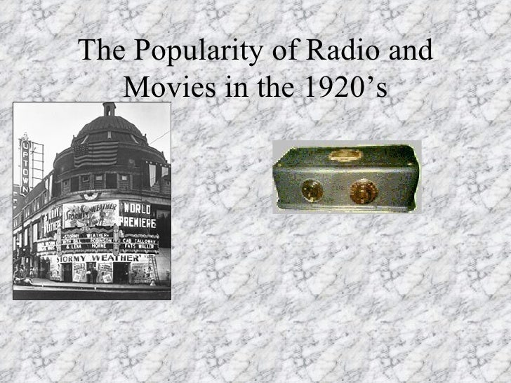 The Popularity of Radio and Movies in the 1920's