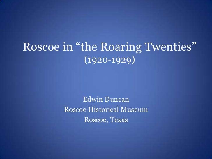 "Roscoe in ""the Roaring Twenties""            (1920-1929)            Edwin Duncan       Roscoe Historical Museum            ..."