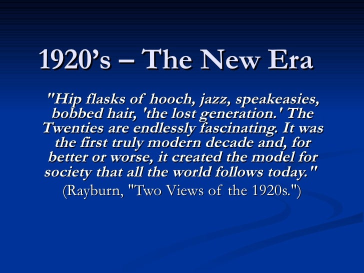 """1920's – The New Era """"Hip flasks of hooch, jazz, speakeasies, bobbed hair, 'the lost generation.' The Twenties are en..."""