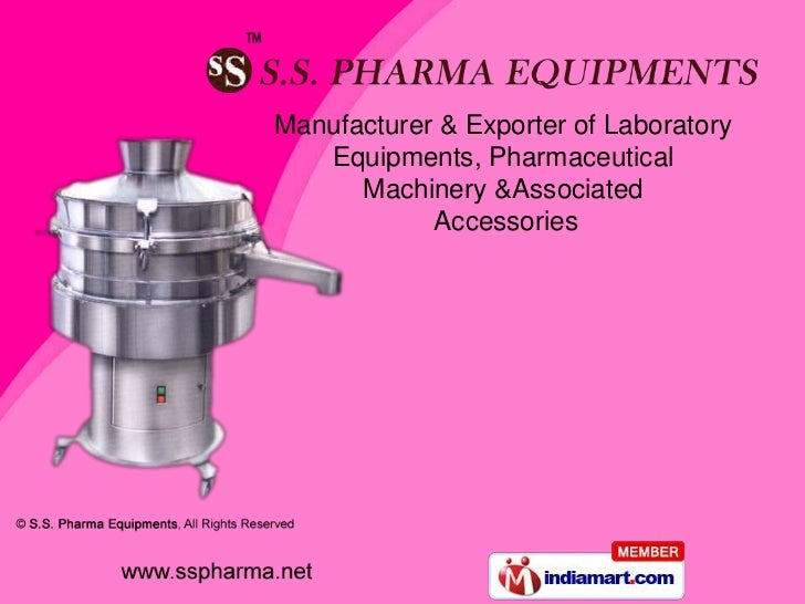 Manufacturer & Exporter of Laboratory   Equipments, Pharmaceutical      Machinery &Associated            Accessories