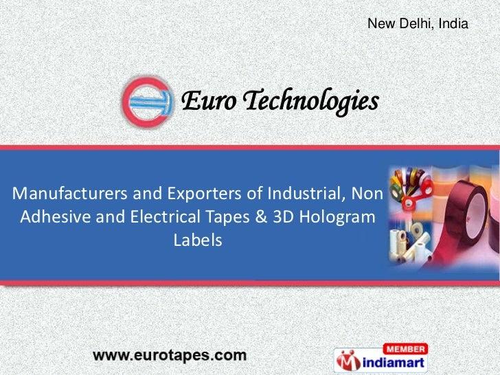 New Delhi, India                                             Kolkata, India                    Euro TechnologiesManufactur...