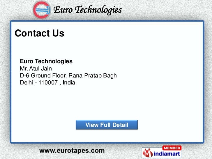 Euro Technologies             Kolkata, IndiaContact Us Euro Technologies Mr. Atul Jain D-6 Ground Floor, Rana Pratap Bagh ...
