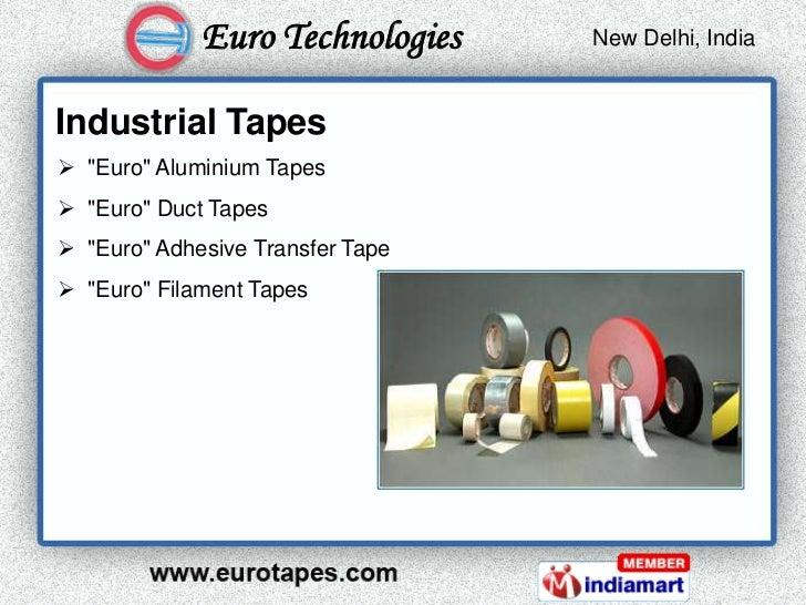 "Euro Technologies    New Delhi, India                                   Kolkata, IndiaIndustrial Tapes ""Euro"" Aluminium T..."