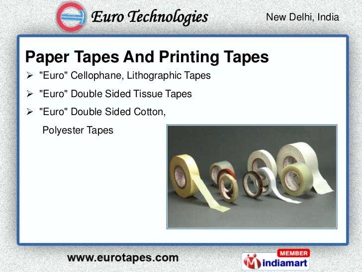 Euro Technologies            New Delhi, India                                           Kolkata, IndiaPaper Tapes And Prin...