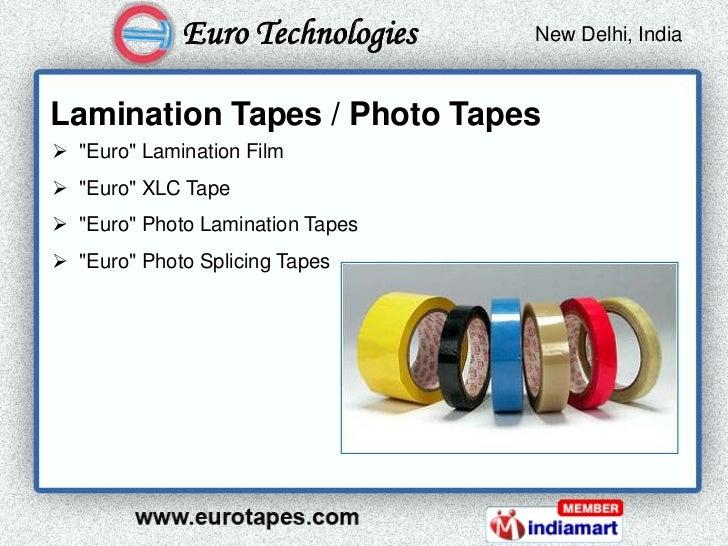 """Euro Technologies    New Delhi, India                                   Kolkata, IndiaLamination Tapes / Photo Tapes """"Eur..."""