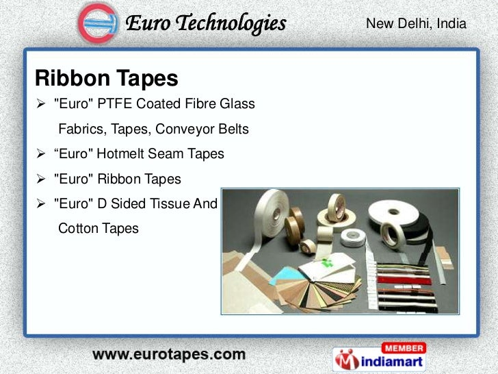 "Euro Technologies      New Delhi, India                                     Kolkata, IndiaRibbon Tapes ""Euro"" PTFE Coated..."