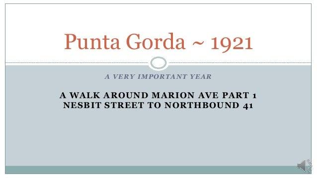 A VERY IMPORTANT YEAR A WALK AROUND MARION AVE PART 1 NESBIT STREET TO NORTHBOUND 41 Punta Gorda ~ 1921