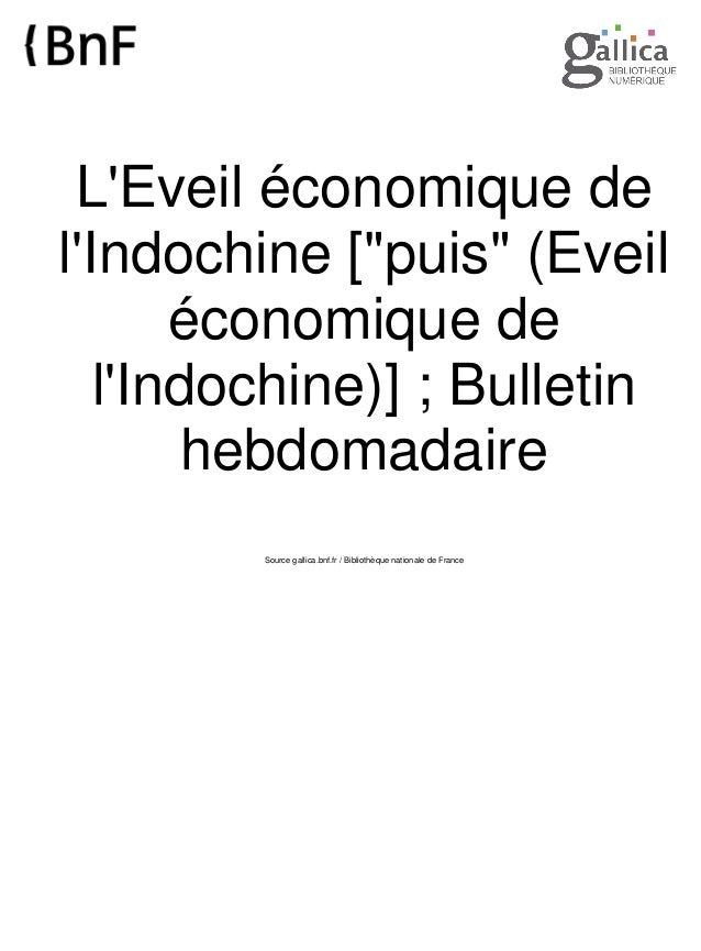 """L'Eveil économique de l'Indochine [""""puis"""" (Eveil économique de l'Indochine)] ; Bulletin hebdomadaire Source gallica.bnf.fr..."""