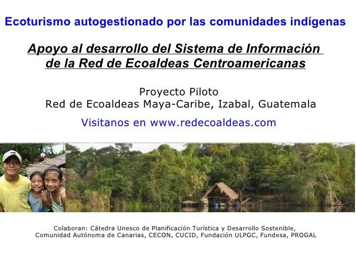 Colaboran: Cátedra Unesco de Planificación Turística y Desarrollo Sostenible, Comunidad Autónoma de Canarias, CECON, CUCI...